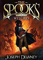 The Spook's Stories: Witches (The Last Apprentice / Wardstone Chronicles #6.5)