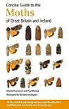 Concise Guide To The Moths Of Great Britain And Ireland (Concise Guide)