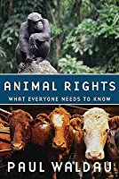 Animal Rights: What Everyone Needs to Know(r)