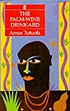 The Palm-Wine Drinkard by Amos Tutuola