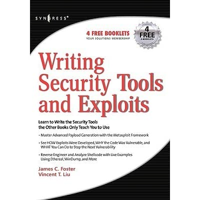 Writing Security Tools and Exploits by James C  Foster
