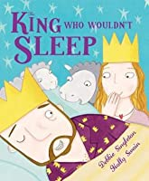 The King Who Wouldn't Sleep