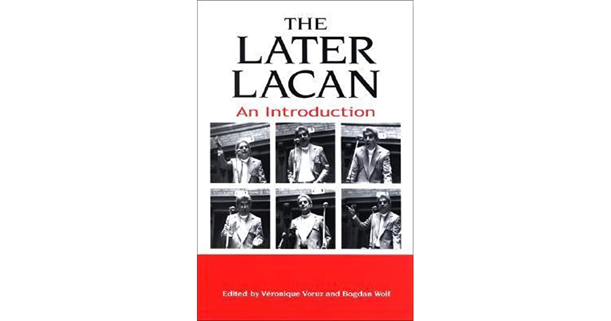 The Later Lacan An Introduction