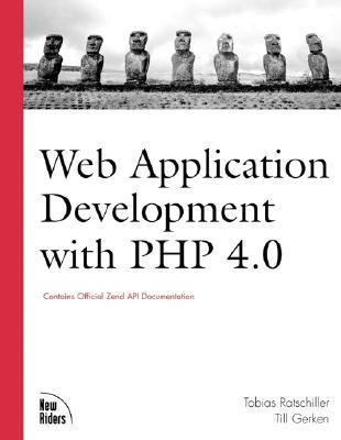 Web Application Development with PHP 4.0 [With Companion] by Tobias Ratschiller