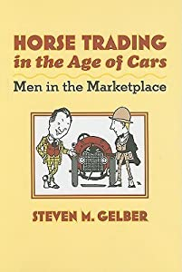 Horse Trading in the Age of Cars: Men in the Marketplace