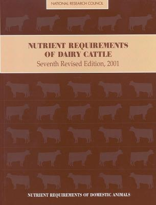 Nutrient Requirements of Dairy Cattle: Seventh Revised Edition, 2001 [With CDROM]