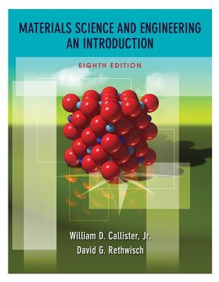 Materials Science and Engineering by William D. Callister Jr.