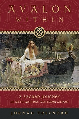 Avalon Within: A Sacred Journey of Myth, Mystery and Inner Wisdom