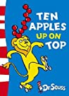 Ten Apples Up On Top! by Dr. Seuss