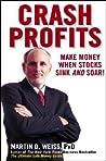 Crash Profits: Make Money When Stocks Sink and Soar