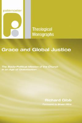 Grace and Global Justice: The Socio-Political Mission of the Church in an Age of Globalization
