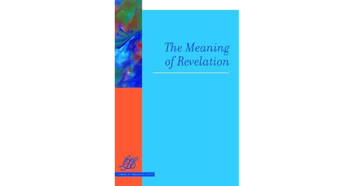 The Meaning of Revelation by H  Richard Niebuhr