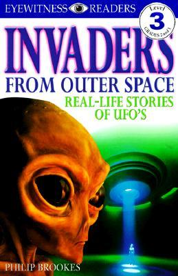 Invaders from Outer Space: Real-Life Stories of UFOs by