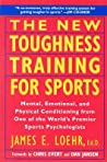 The New Toughness Training for Sports: Mental Emotional Physical Conditioning from 1 World's Premier Sports Psychologis