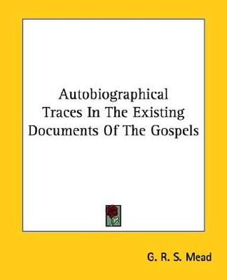 Autobiographical Traces In The Existing Documents Of The Gospels