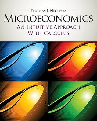 Microeconomics An Intuitive Approach with Calculus 2nd Edition