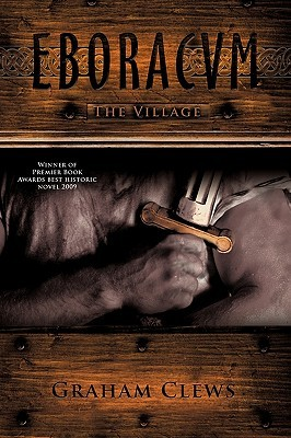 Eboracum: The Village (The Eboracvm Trilogy , #1)