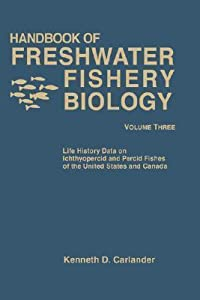 Handbook of Freshwater Fishery Biology, Life History Data on Ichthyopercid and Percid Fishes of the United States and Canada