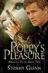 Poppy's Pleasure by Stormy Glenn