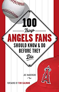 100 Things Angels Fans Should Know  Do Before They Die
