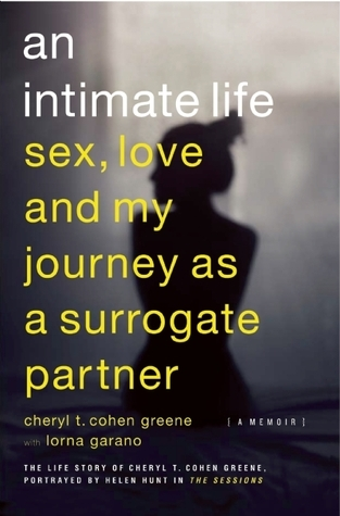 An Intimate Life Sex, Love, and My Journey as a Surrogate Partner