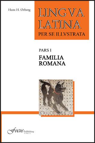 Lingua Latina Per Se Illustrata Pars I Familia Romana By Hans Henning ørberg