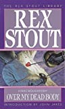 Download ebook Over My Dead Body (Nero Wolfe, #7) by Rex Stout