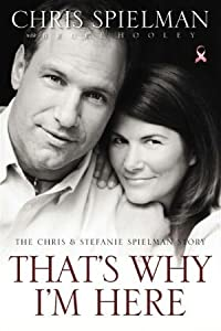 That's Why I'm Here: The Chris and Stefanie Spielman Story
