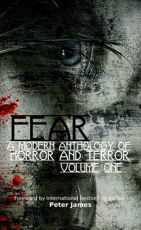 Fear: A Modern Anthology of Horror and Terror (#1)