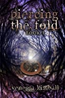 Piercing the Fold (Piercing the Fold, #1)
