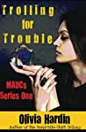 Trolling for Trouble (MAUCs, #1) audiobook download free