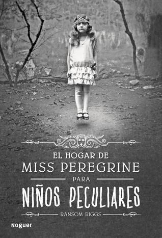 El hogar de Miss Peregrine para niños peculiares (Miss Peregrine's Peculiar Children, #1)