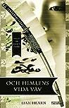 Och himlens vida väv by Lian Hearn