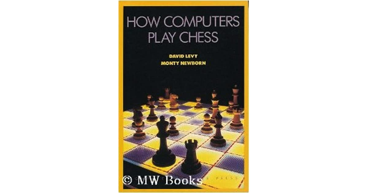 How Computers Play Chess / David Levy and Monty Newborn by