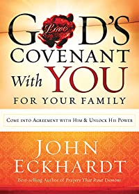 God's Covenant With You for Your Family: Come into Agreement With Him and Unlock His Power