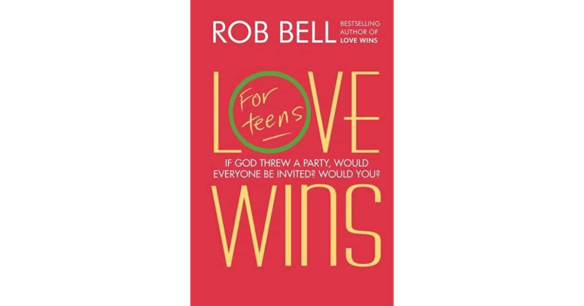 Love Wins: Teen Edition By Rob Bell