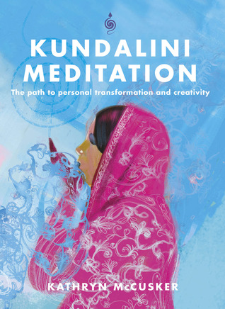 Kundalini Meditation: The Path to Personal Transformation and