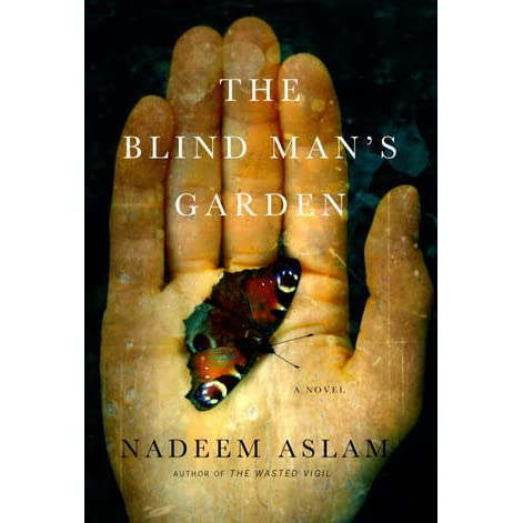 The Blind Man S Garden By Nadeem Aslam