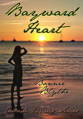 Bayward Heart (Cascade Brides, #2)