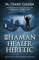 Shaman, Healer, Heretic (Olivia Lawson, Techno-Shaman, #1)