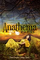 Anathema (Cloud Prophet Trilogy, #1)