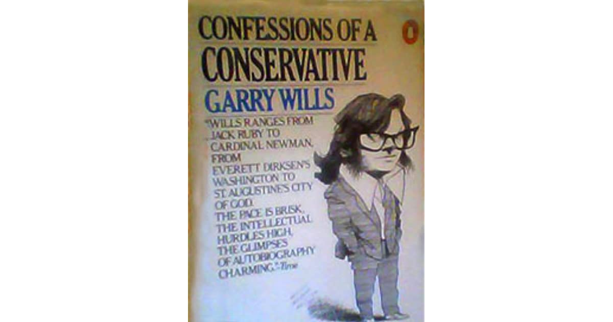 Confessions of a Conservative by Garry Wills