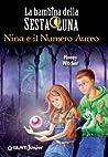 Nina e il numero aureo (La Bambina della Sesta Luna, #5)