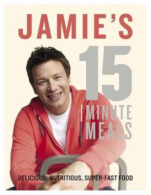 Jamie's 15 Minute Meals by Jamie Oliver