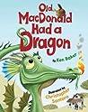 Old MacDonald Had a Dragon by Ken   Baker