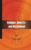 Religion, Identity and Nationhood: The Sikh Militant Movement