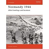 Normandy 1944: Allied Landings and Breakout (Osprey Military Campaign)