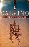 The Literature Machine: Essays