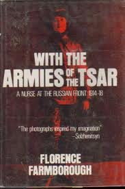 With the Armies of the Tsar: A Nurse at the Russian Front, 1914-18