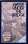 Water Under the Bridge by Sumner Locke Elliott